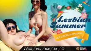 Lesbian Summer Hot Sunscreen Massage VirtualPorn360 vr porn video vrporn.com virtual reality