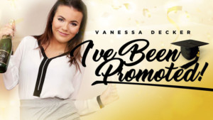 I've Been Promoted!RealityLovers Vanessa Deckervr porn video vrporn.com virtual reality