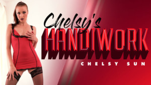 Chelsy's Handiwork RealityLovers Chelsy Sun vr porn video vrporn.com virtual reality