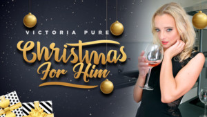 Christmas For Him RealityLovers Victoria Pure vr porn video vrporn.com virtual reality