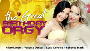 The Great Birthday Orgy RealityLovers Lucia Denvile Nikky Dream Rebecca Black Vanessa Decker vr porn video vrporn.com virtual reality