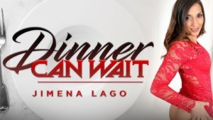 Dinner Can Wait RealityLovers Jimena Lago vr porn video vrporn.com virtual reality