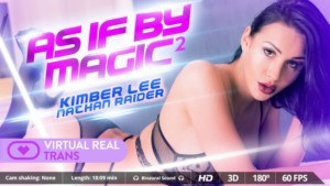 As if by magic II VirtualRealTrans Kimber_Lee Nathan_Raider vr porn video vrporn.com virtual reality
