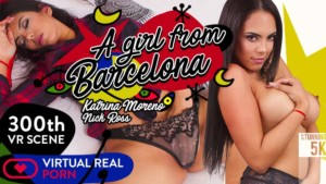 A Girl From Barcelona VirtualRealPorn Katrina Moreno vr porn video vrporn.com virtual reality
