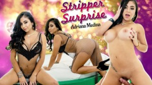 Stripper Surprise VRLatina Adriana Medina vr porn video vrporn.com virtual reality