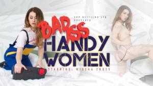 Bad Ass Handy Women VRPFilms Misha Cross vr porn video vrporn.com virtual reality