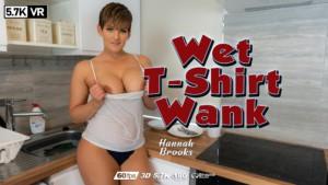 Hannah Brooks Wet T Shirt Wank WankitNowVR Hannah Brooks vr porn video vrporn.com virtual reality