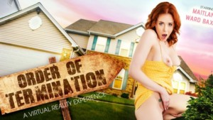 Order Of Termination VR Bangers Maitland Ward vr porn video vrporn.com virtual reality