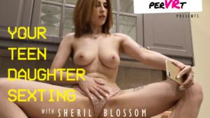 Your Teen Daughter Sexting perVRt Sheril Blossom vr porn video vrporn.com virtual reality